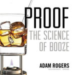 Proof : The Science of Booze - Adam Rogers