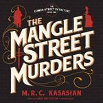 The Mangle Street Murders - M R C Kasasian