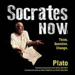 Socrates Now : Think. Question. Change. - Plato