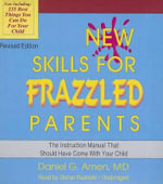 New Skills for Frazzled Parents, Revised Edition : The Instruction Manual That Should Have Come with Your Child - Dr Daniel G Amen