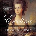 Evelina : Or, the History of a Young Lady S Entrance Into the World - Frances Burney