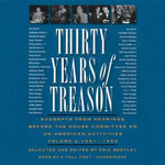 Thirty Years of Treason, Volume 2 : Excerpts from Hearings Before the House Committee on Un-American Activities, 1938 1968 - Various