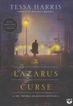 The Lazarus Curse : A Dr. Thomas Silkstone Mystery - Tessa Harris