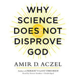 Why Science Does Not Disprove God - Amir D Aczel
