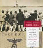 50 Children : One Ordinary American Couple's Extraordinary Rescue Mission Into the Heart of Nazi Germany - Steven Pressman