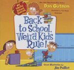 Back to School, Weird Kids Rule! - Dan Gutman