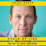 Cycle of Lies : The Fall of Lance Armstrong - Juliet Macur