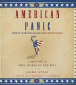 American Panic : A History of Who Scares Us and Why - Mark Stein