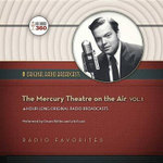 The Mercury Theatre on the Air, Volume 1 - Hollywood 360