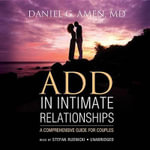 Add in Intimate Relationships : A Comprehensive Guide for Couples - Dr Daniel G Amen