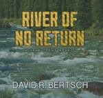 River of No Return : A Jake Trent Novel - David Riley Bertsch