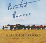 Painted Horses - Malcolm Brooks