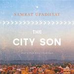 The City Son - Samrat Upadhyay