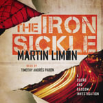 The Iron Sickle : A Sueno and BASCOM Mystery Set in Korea - Martin Limon