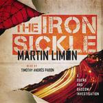 The Iron Sickle : A Sueno and BASCOM Mystery Set in Korea - Martin Limon