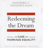 Redeeming the Dream : The Case for Marriage Equality - David Boies
