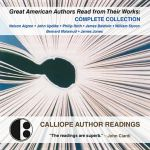 Great American Authors Read from Their Works : Complete Collection - Calliope Author Readings
