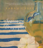 Season of the Dragonflies - Sarah Creech