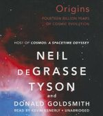 Origins : Fourteen Billion Years of Cosmic Evolution - Neil Degrasse Tyson