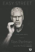 Easy Street (the Hard Way) : A Memoir - Ron Perlman
