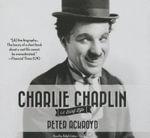 Charlie Chaplin : A Brief Life - Peter Ackroyd