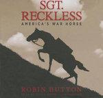 Sgt. Reckless : America's War Horse - Robin Hutton