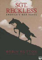 Sgt. Reckless : America S War Horse - Robin Hutton