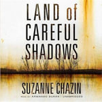 Land of Careful Shadows : A Jimmy Vega Mystery - Suzanne Chazin
