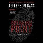 The Breaking Point : Body Farm Novels (Audio) - Jefferson Bass