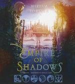 Empire of Shadows - Miriam Forster