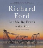 Let Me Be Frank with You : A Frank Bascome Book - Richard Ford