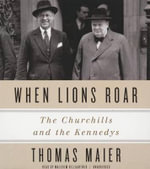 When Lions Roar : The Churchills and the Kennedys - Thomas Maier