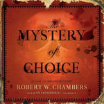 The Mystery of Choice - Robert W Chambers