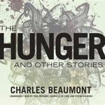 The Hunger, and Other Stories - Charles Beaumont