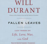 Fallen Leaves : Last Words on Life, Love, War & God - Will Durant