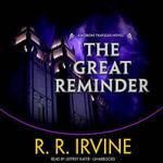The Great Reminder : Moroni Traveler - Robert R Irvine