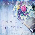 The Memory Garden - Mary Rickert