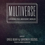 Multiverse : Exploring Poul Anderson S Worlds - Greg Bear