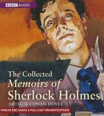 The Collected Memoirs of Sherlock Holmes : BBC Radio Crimes - Sir Arthur Conan Doyle