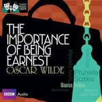 The Importance of Being Earnest : Classic Radio Theater - Oscar Wilde