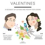Valentines : A Bouquet of Letters and Poetry for Lovers - Stefan Rudnicki