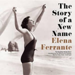 The Story of a New Name : Neapolitan Novels - Elena Ferrante