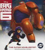 Big Hero 6 : The Junior Novelization - Disney Press