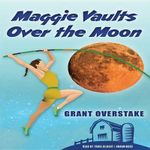 Maggie Vaults Over the Moon - Grant Overstake