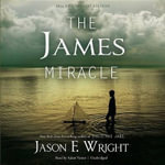 The James Miracle, Tenth Anniversary Edition - Jason F Wright