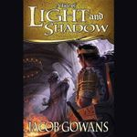 A Tale of Light and Shadow : Tale of Light and Shadow - Jacob Gowans