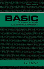 Basic Business Analysis and Operations Research - R H Mole