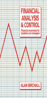 Financial Analysis and Control : Financial Awareness for Students and Managers - Alan Birchall
