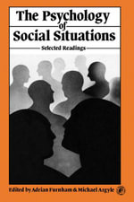 The Psychology of Social Situations : Selected Readings