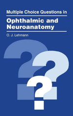 Multiple Choice Questions in Ophthalmic and Neuroanatomy - O.J. Lehmann